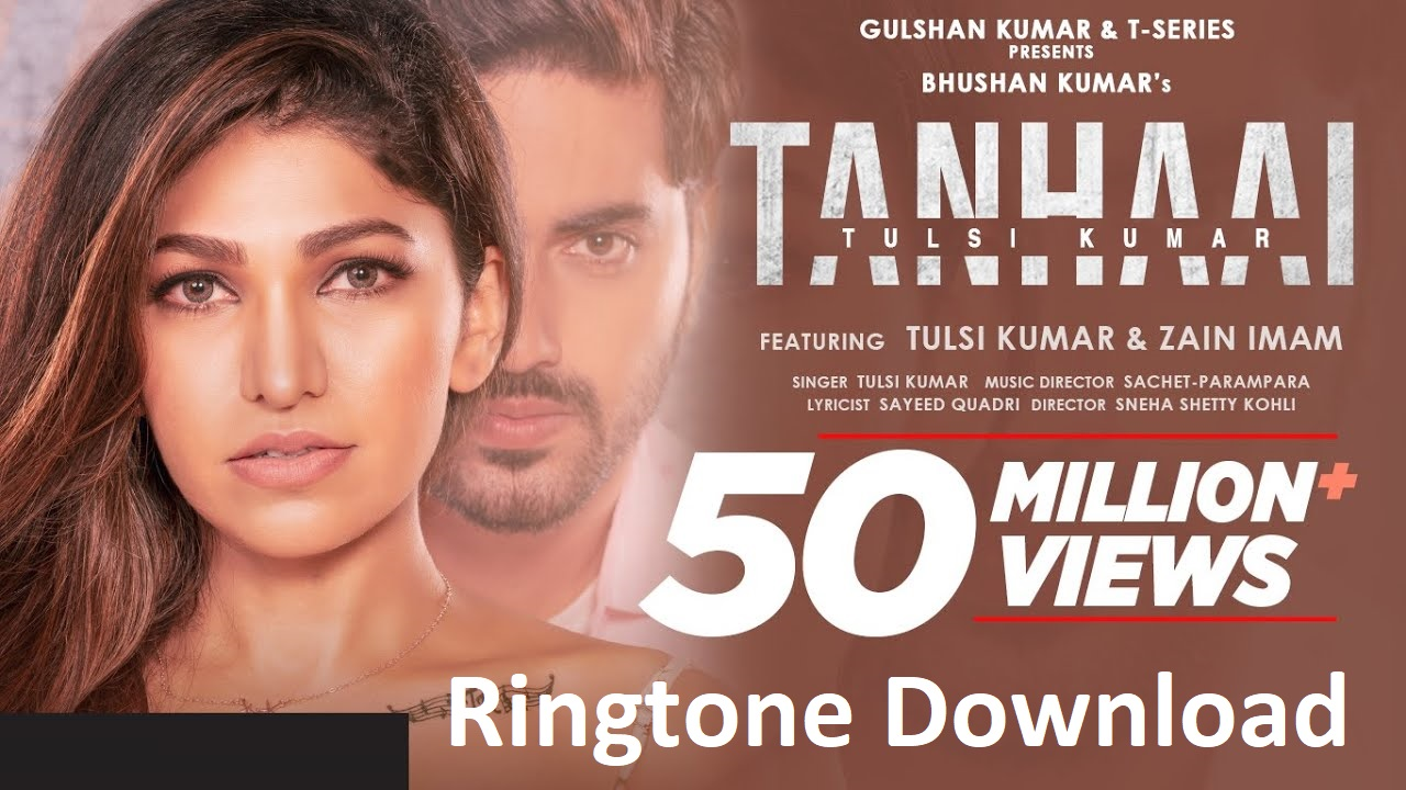 Tanhaai Ringtone Download By Tulsi Kumar